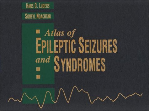 Atlas of Epileptic Seizures and Syndromes, Text: Hans O. Luders