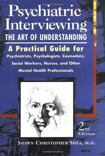 9780721670119: Psychiatric Interviewing: the Art of Understanding A Practical Guide for Psychiatrists, Psychologists, Counselors, Social Workers, Nurses, and Other Mental Health Professionals