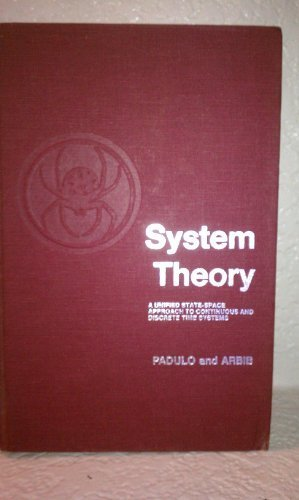 9780721670355: System Theory: A Unified State-space Approach to Continuous and Discrete Systems