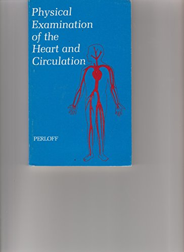 9780721671932: Physical Examination of the Heart and Circulation
