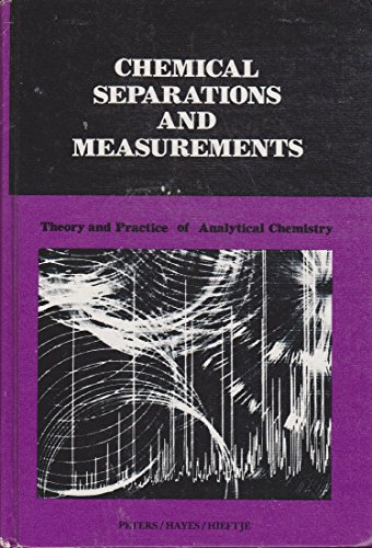 9780721672038: Chemical Separations and Measurements: Theory and Practice of Analytical Chemistry (Saunders golden series)