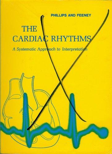 9780721672212: The Cardiac Rhythms: A Systematic Approach to Interpretation