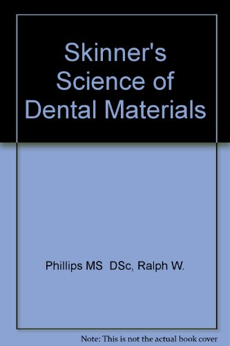 Skinners Science of Dental Materials (Eighth Edition): Phillips, Ralph W.; Skinner, Eugene W.