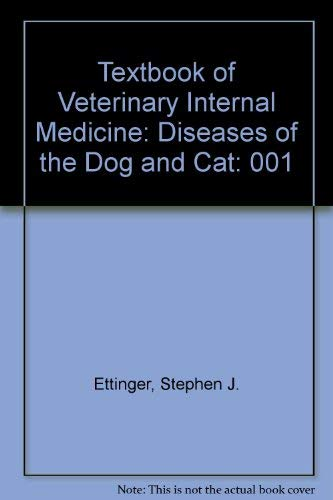 9780721672571: Textbook of Veterinary Internal Medicine: Diseases of the Dog and Cat: 001