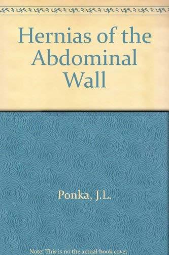 Hernias of the Abdominal Wall: Ponka, J.L.