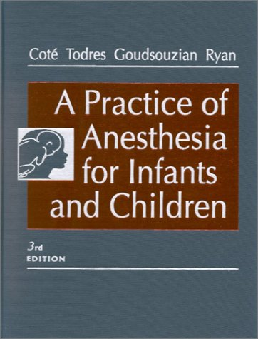 9780721672861: A Practice of Anesthesia for Infants and Children (Practice of Anesthesia for Infants & Children)
