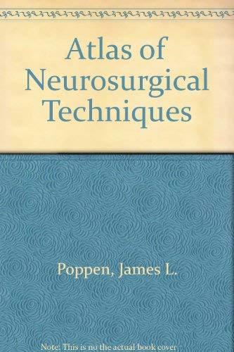 Atlas of Neurosurgical Techniques: James L Poppen