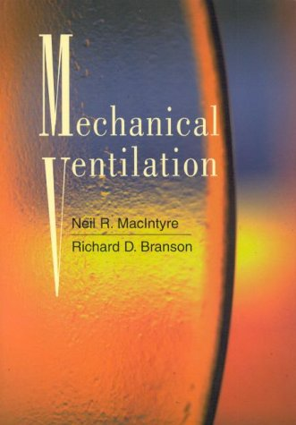 Mechanical Ventilation: MacIntyre, Neil R.; Branson, Richard D.