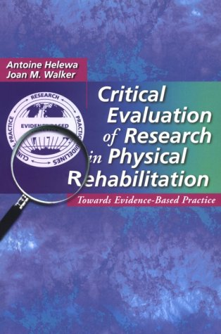 9780721673905: Critical Evaluation of Research in Physical Rehabilitation: Towards Evidence-Based Practice