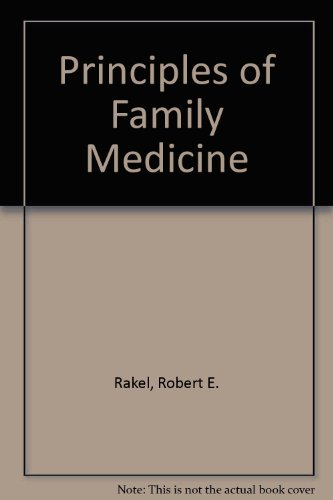 Principles of Family Medicine: Robert E. Rakel