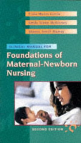 9780721674667: Clinical Manual to Accompany Foundations of Maternal-Newborn Nursing