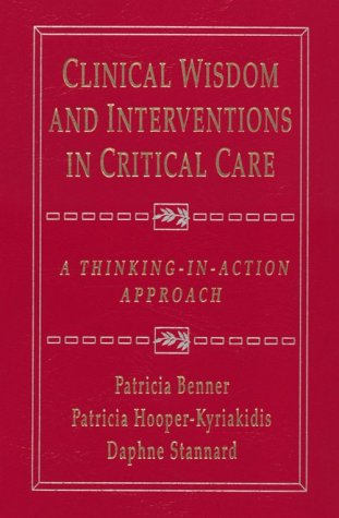 9780721675114: Clinical Wisdom and Interventions in Critical Care: A Thinking-In-action Approach