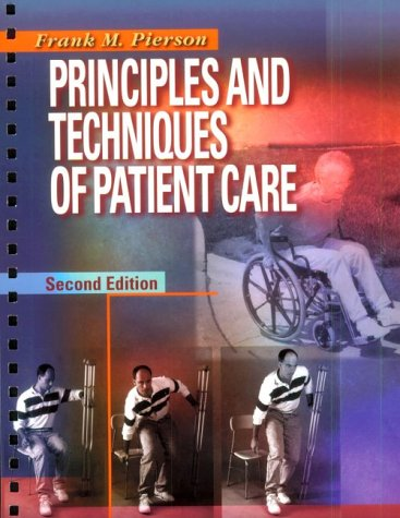 9780721675244: Principles and Techniques of Patient Care, 2e