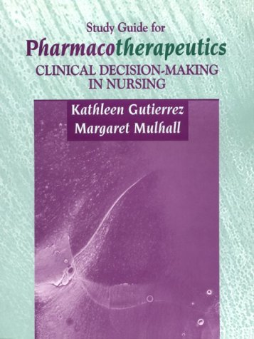 9780721675343: Study Guide for Pharmacotherapeutics: Clinical Decision Making in Nursing