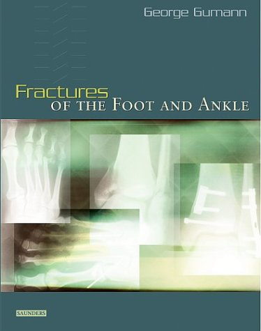 Fractures of the Foot and Ankle, 1e: George Gumann