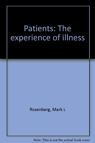 Patients, the experience of illness: Mark L Rosenberg