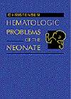 9780721677279: Hematologic Problems of the Neonate, 1e