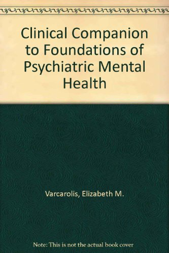 9780721677347: Clinical Companion to Foundations of Psychiatric Mental Health