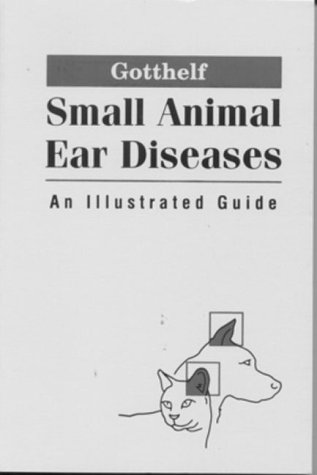 9780721677507: Small Animal Ear Diseases: An Illustrated Guide