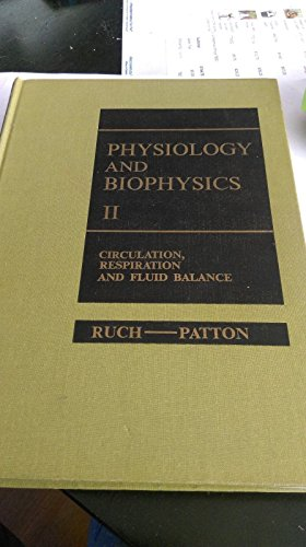 Physiology and Biophysics: Circulation, Respiration and Balance: Theodore C. Ruch,