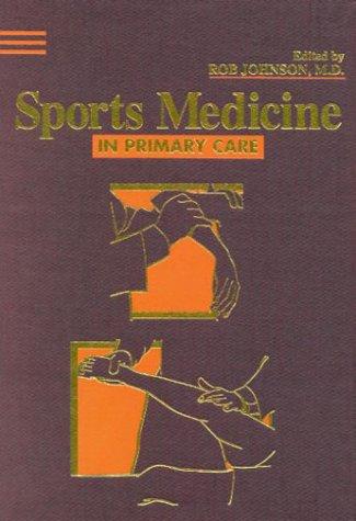 Sports Medicine In Primary Care: Rob Johnson MD