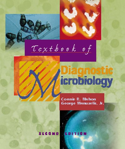 Textbook Of Diagnostic Microbiology: Connie R Mahon