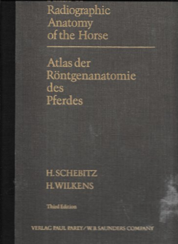 9780721679648: Atlas of radiographic anatomy of the horse [Unknown Binding] by Schebitz, Horst