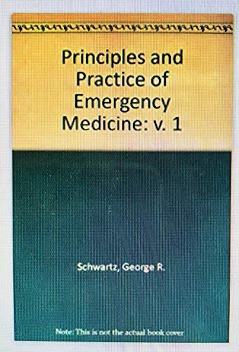 Principles and Practice of Emergency Medicine: v. 2 (072168033X) by Schwartz, George R.; etc.