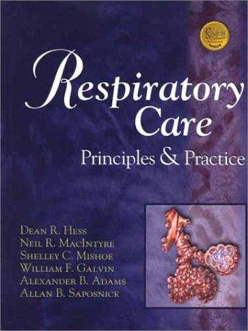 Respiratory Care: Principles & Practice: Dean Hess, Neil