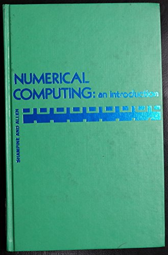Numerical Computing: An Introduction: Shampine, Lawrence F.,