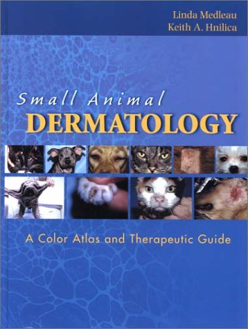 9780721681528: Small Animal Dermatology: A Color Atlas and Therapeutic Guide