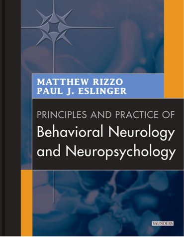 Principles and Practice of Behavioral Neurology and: Matthew Rizzo, Paul