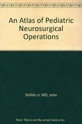 9780721682426: An Atlas of Pediatric Neurosurgical Operations, 1e