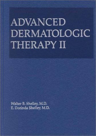 9780721682587: Advanced Dermatologic Therapy II