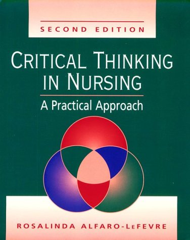 Critical Thinking in Nursing: A Practical Approach: Alfaro-LeFevre RN MSN