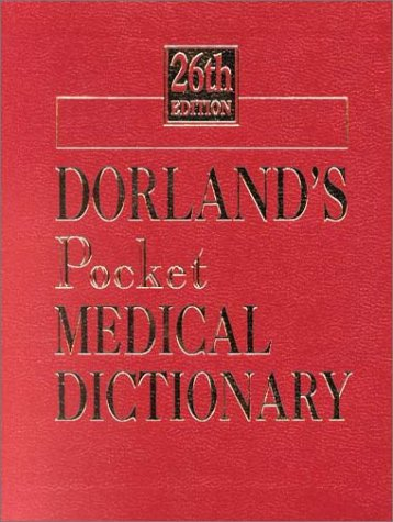 Dorland's Pocket Medical Dictionary - 26th Edition