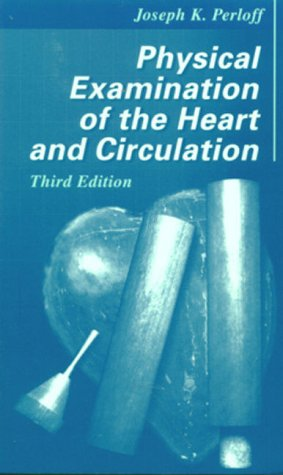 9780721683218: Physical Examination of the Heart and Circulation