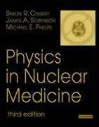 9780721683416: Physics in Nuclear Medicine, 3e