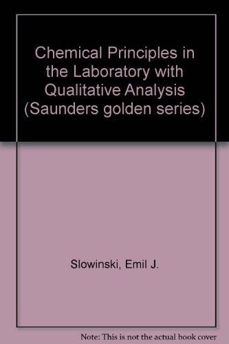 Chemical Principles in the Laboratory with Qualitative: Emil J. Slowinski;