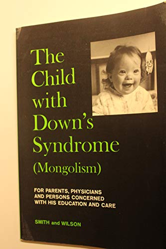 The Child With Down's Syndrome: Causes, Characteristics: David W. Smith,