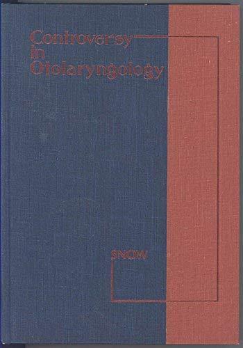 Controversy in Otolaryngology: James B. Snow