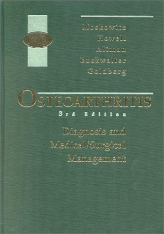 Osteoarthritis: Diagnosis and Medical/Surgical Management: David S. Howell,