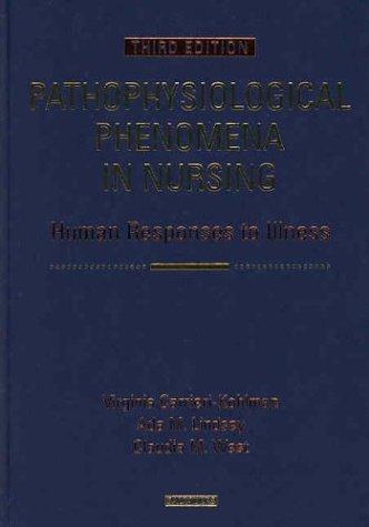 9780721684536: Pathophysiological Phenomena in Nursing: Human Response to Illness