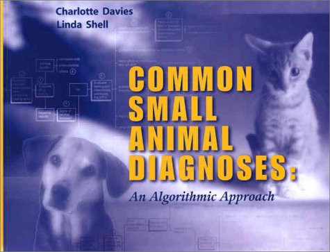 9780721684789: Common Small Animal Medical Diagnoses: An Algorithmic Approach