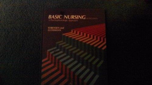 Basic Nursing : A Psychophysiologic Approach: Karen C. Sorensen;