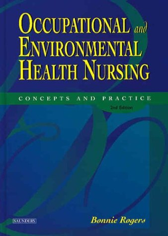 Occupational and Environmental Health Nursing: Concepts and: Rogers DrPH COHN-S
