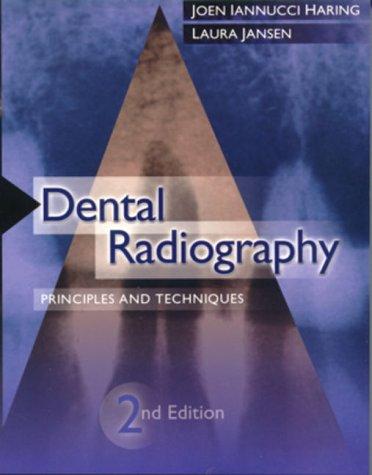 Dental Radiography: Principles and Techniques: Joen Iannucci, Laura