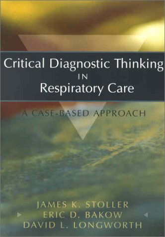 9780721685489: Critical Diagnostic Thinking in Respiratory Care: A Case-Based Approach