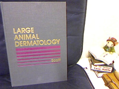 Large Animal Dermatology: Scott, Danny W.