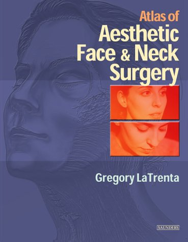 9780721685724: Atlas of Aesthetic Face and Neck Surgery, 1e